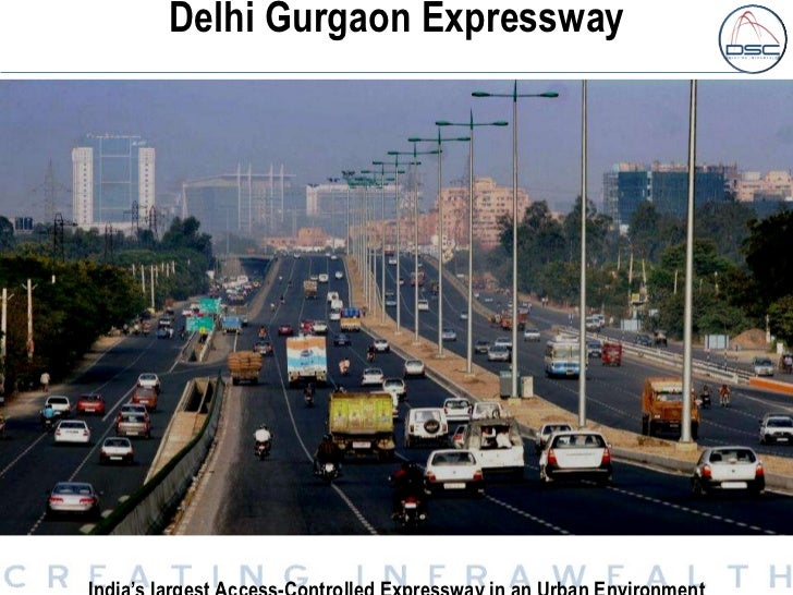 Delhi Gurgaon Expressway India's largest Access-Controlled Expressway in an Urban Environment