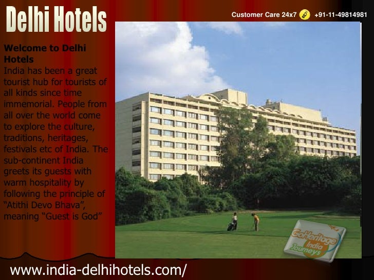 Customer Care 24x7   +91-11-49814981Welcome to DelhiHotelsIndia has been a greattourist hub for tourists ofall kinds since...