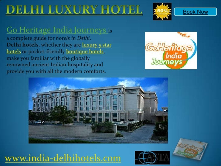 DELHI LUXURY HOTEL<br />Book Now<br />Go Heritage India Journeys is a complete guide for hotels in Delhi.<br />Delhi hotel...