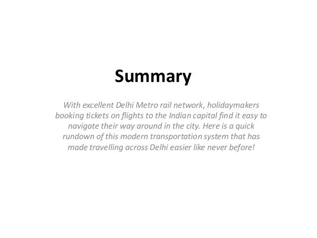 Summary  With excellent Delhi Metro rail network, holidaymakers  booking tickets on flights to the Indian capital find it ...