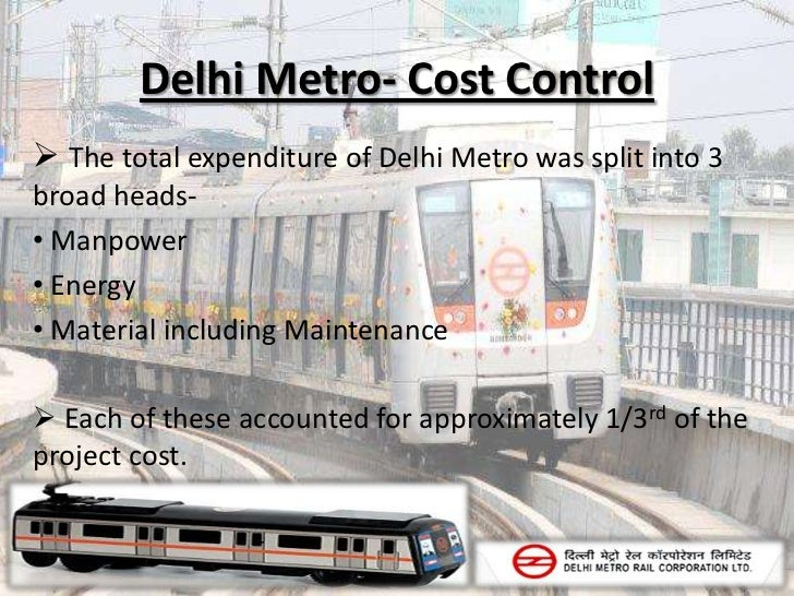 summary delhi metro project The delhi metro is perhaps the most ambitious urban infrastructure project since  india won its independence, and its progress has been closely.