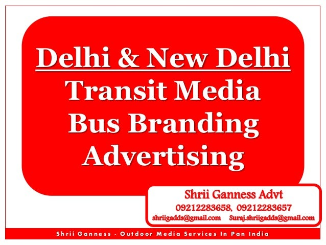 Delhi & New Delhi Transit Media Bus Branding Advertising Shrii Ganness Advt  09212283658, 09212283657  shriigadds@gmail.co...