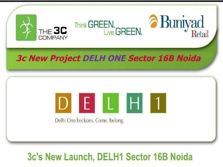 3c New Project  DELH ONE  Sector 16B Noida
