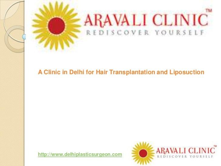 A Clinic in Delhi for Hair Transplantation and Liposuctionhttp://www.delhiplasticsurgeon.com