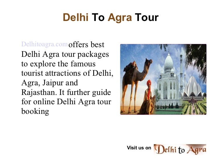 offers best Delhi Agra tour packages to explore the famous tourist attractions of Delhi, Agra, Jaipur and Rajasthan. It fu...
