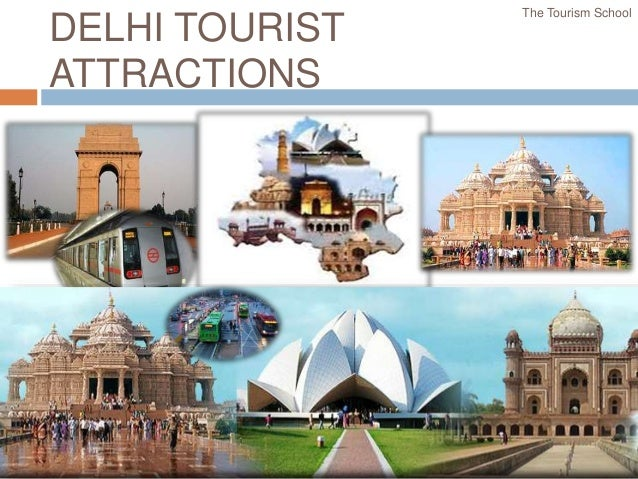 my favourite tourist attraction in delhi Delhi is the capital city of india delhi is famous for its historical past see the presentation of some famous tourist places in delhi a tour to delhi will provide the visitor with much to see and admire from mughal monuments to modern malls famous tourist attractions in delhi.