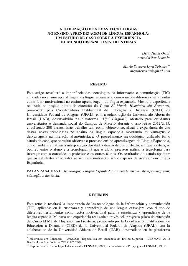 A UTILIZAÇÃO DE NOVAS TECNOLOGIAS NO ENSINO APRENDIZAGEM DE LÍNGUA ESPANHOLA: UM ESTUDO DE CASO SOBRE A EXPERIÊNCIA EL MUN...