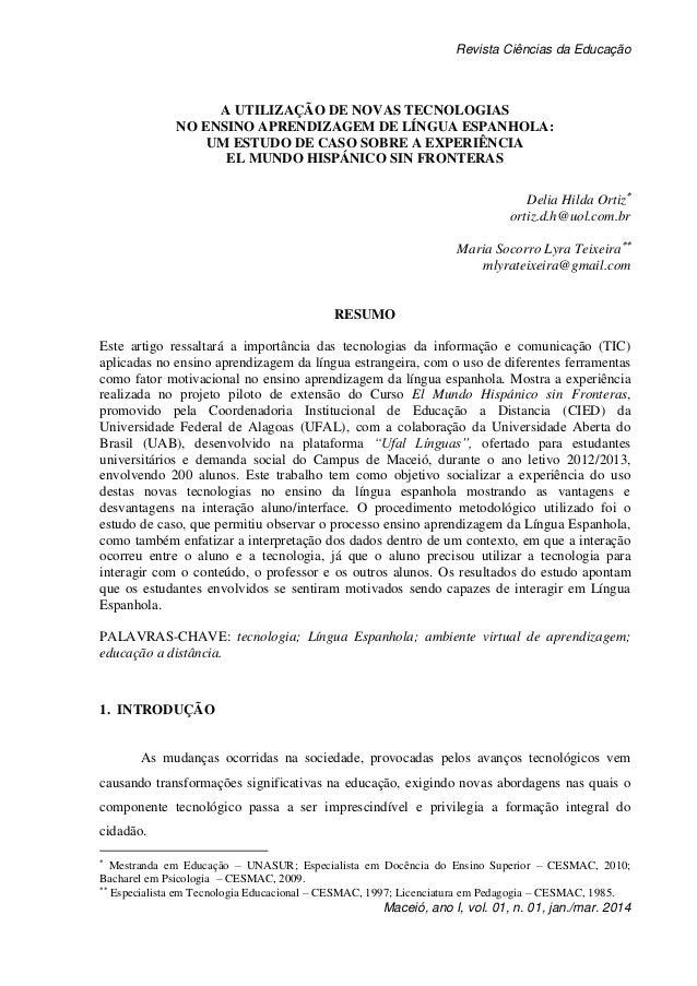 Revista Ciências da Educação Maceió, ano I, vol. 01, n. 01, jan./mar. 2014 A UTILIZAÇÃO DE NOVAS TECNOLOGIAS NO ENSINO APR...