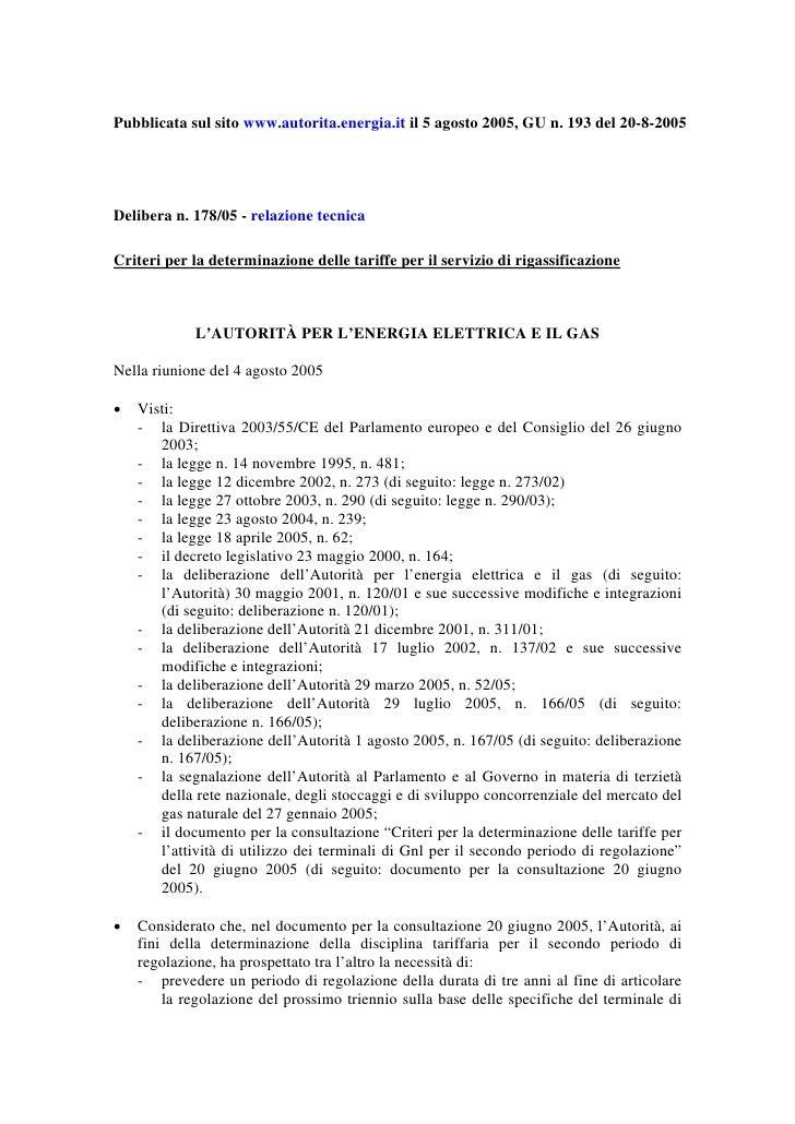 Pubblicata sul sito www.autorita.energia.it il 5 agosto 2005, GU n. 193 del 20-8-2005Delibera n. 178/05 - relazione tecnic...