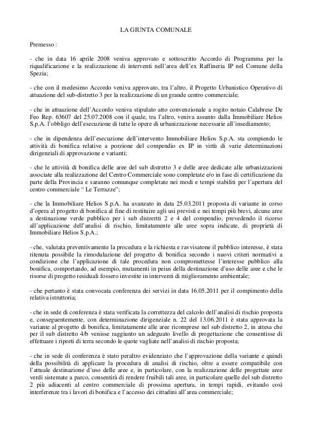 LA GIUNTA COMUNALE Premesso : - che in data 16 aprile 2008 veniva approvato e sottoscritto Accordo di Programma per la riq...