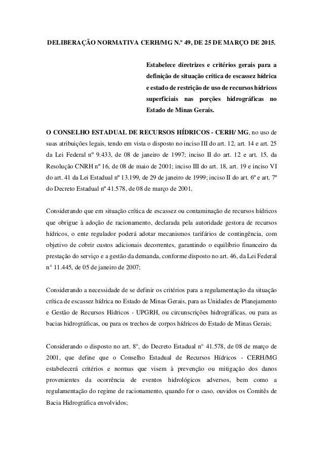 DELIBERAÇÃO NORMATIVA CERH/MG N.º 49, DE 25 DE MARÇO DE 2015. Estabelece diretrizes e critérios gerais para a definição de...
