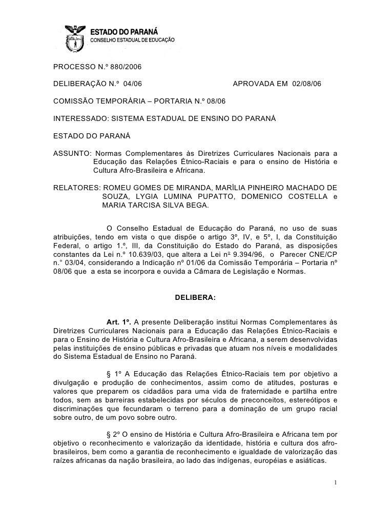 PROCESSO N.º 880/2006  DELIBERAÇÃO N.º 04/06                                 APROVADA EM 02/08/06  COMISSÃO TEMPORÁRIA – P...