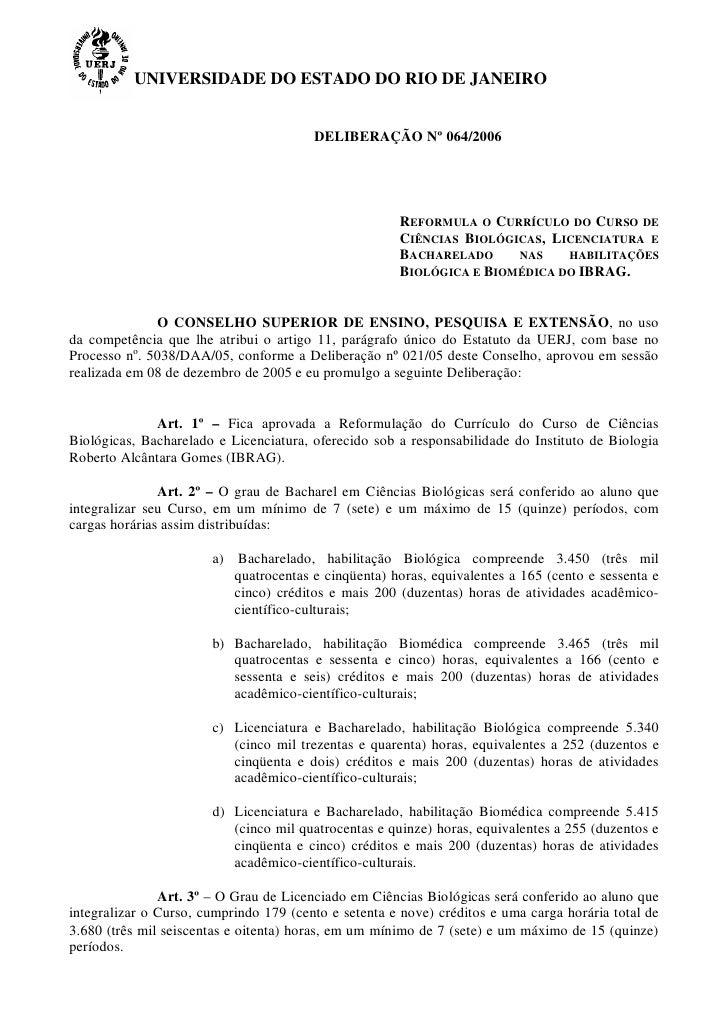 UNIVERSIDADE DO ESTADO DO RIO DE JANEIRO                                        DELIBERAÇÃO Nº 064/2006                   ...