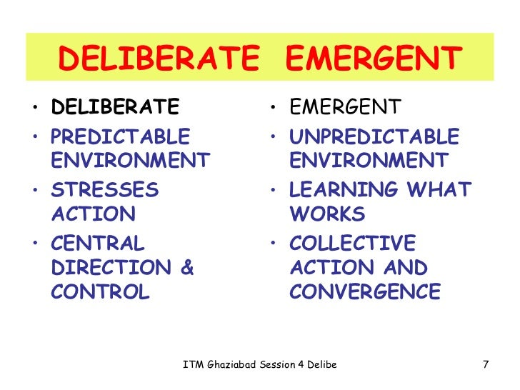 deliberate strategy Of strategies, deliberate and emergent created date: 20160730065247z.