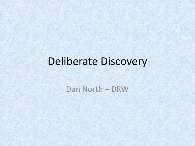 Deliberate Discovery Dan North – DRW