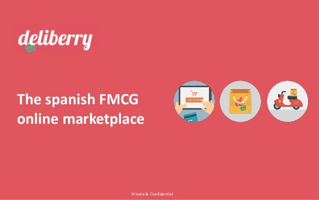 The spanish FMCG online marketplace Private & Confidential