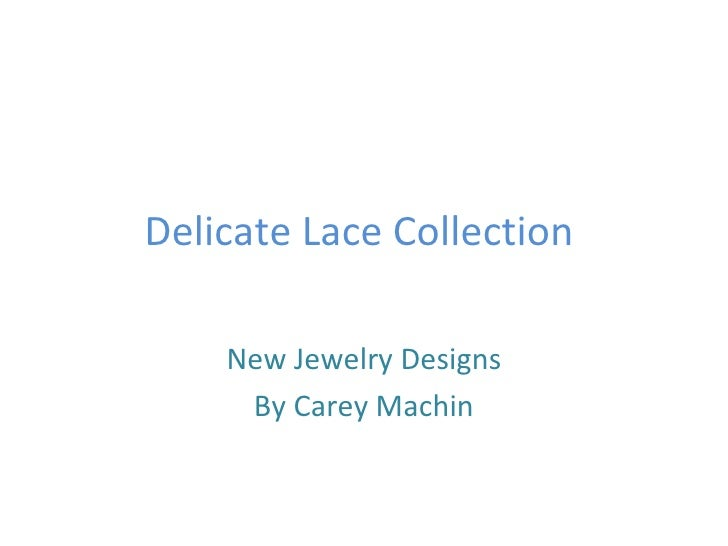 Delicate Lace Collection  New Jewelry Designs By Carey Machin