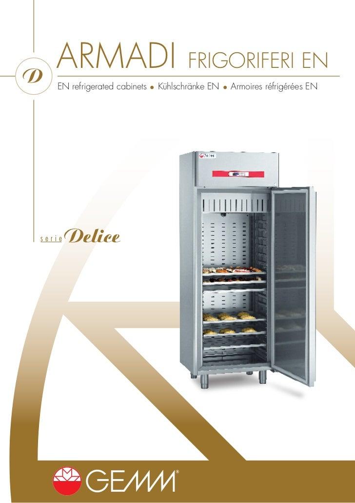 D    ARMADI                            FRIGORIFERI EN    EN refrigerated cabinets • Kühlschränke EN • Armoires réfrigérées...