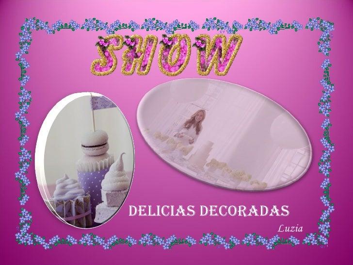 DELICIAS DECORADAS Luzia