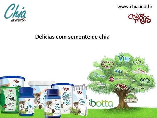 www.chia.ind.brwww.chia.ind.brDelicias com semente de chia