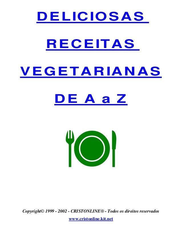 DELICIO SAS RECEITAS VEG ETARIANAS DE A a Z Æ Copyright© 1999 - 2002 - CRISTONLINE® - Todos os direitos reservados www.cri...