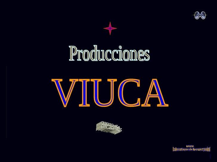 Producciones VIUCA Presenta: www. laboutiquedelpowerpoint. com