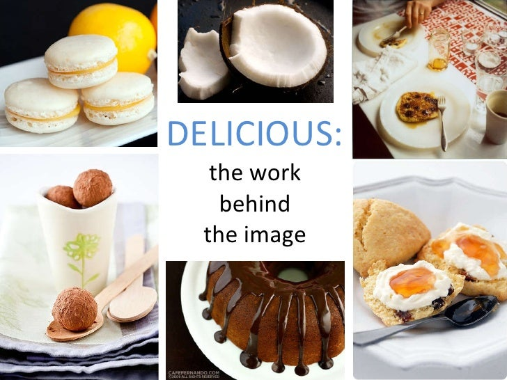 DELICIOUS: the work behind the image