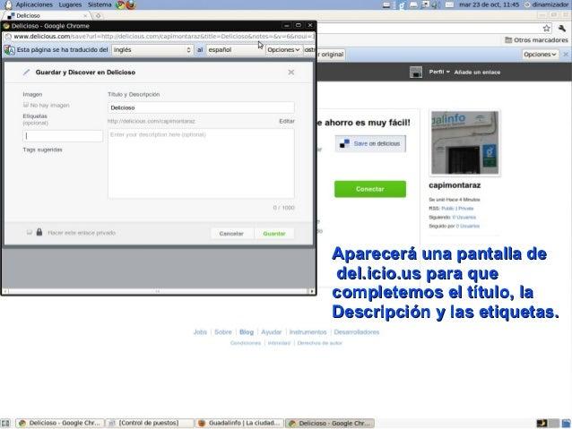 Aparecerá una pantalla de del.icio.us para quecompletemos el título, laDescripción y las etiquetas.