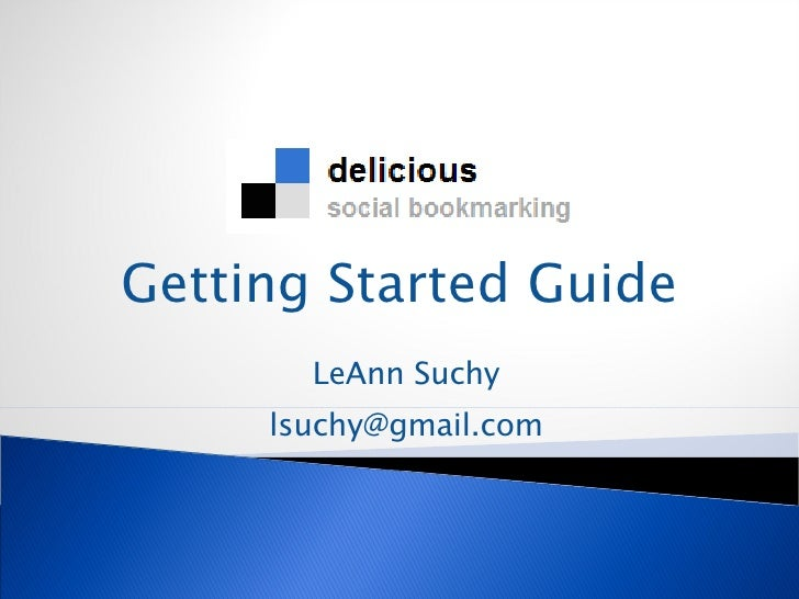 Getting Started Guide LeAnn Suchy [email_address]