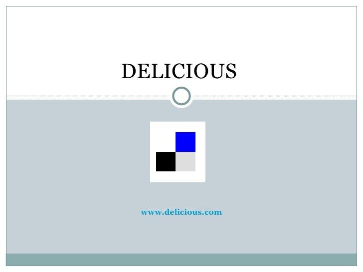 www.delicious.com DELICIOUS