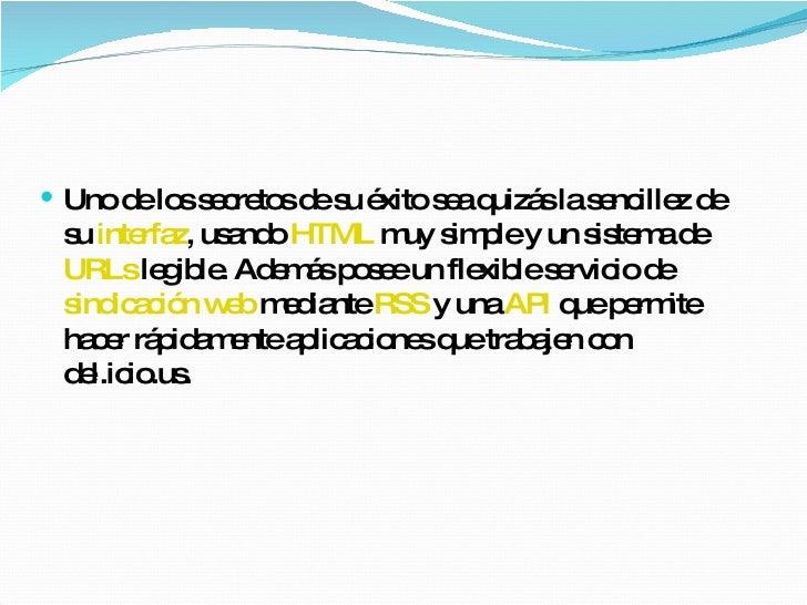 <ul><li>Uno de los secretos de su éxito sea quizás la sencillez de su  interfaz , usando  HTML  muy simple y un sistema de...