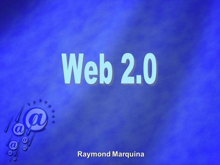 Raymond Marquina Web 2.0