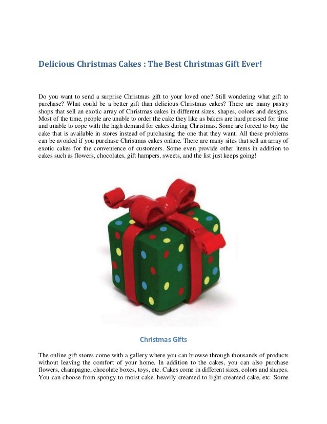 Delicious Christmas Cakes : The Best Christmas Gift Ever!  Do you want to send a surprise Christmas gift to your loved one...