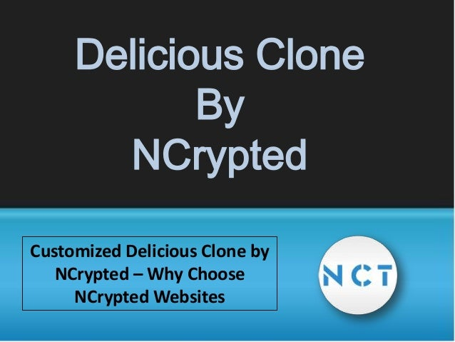 Delicious Clone By NCrypted Customized Delicious Clone by NCrypted – Why Choose NCrypted Websites