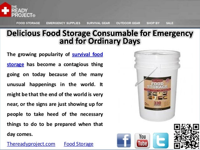 The growing popularity of survival foodstorage has become a contagious thinggoing on today because of the manyunusual happ...