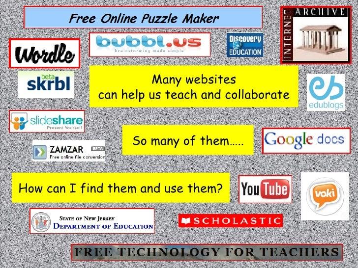 Many websites can help us teach and collaborate So many of them….. How can I find them and use them?