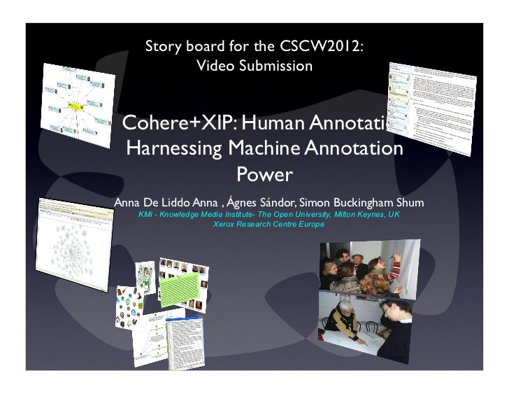 Story board for the CSCW2012: 	            Video Submission	 Cohere+XIP: Human Annotation Harnessing Machine Annotation   ...