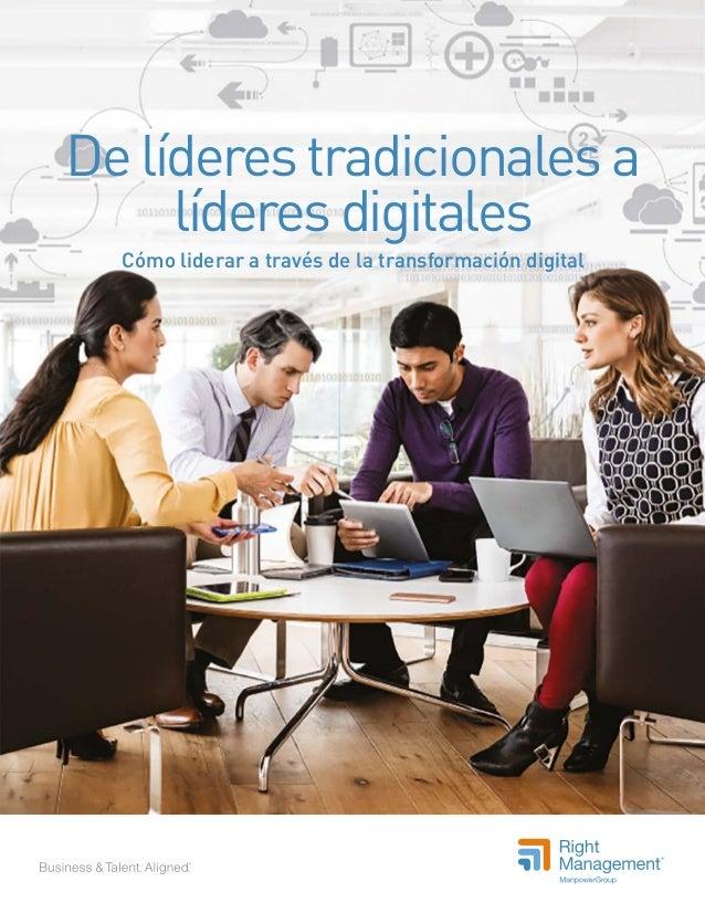 Delíderestradicionalesa líderesdigitales Cómo liderar a través de la transformación digital