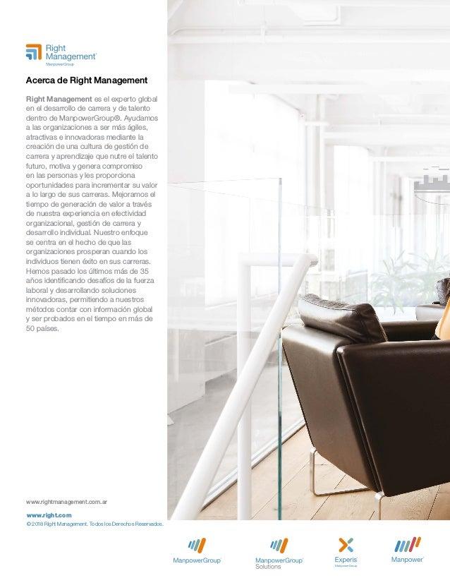 www.rightmanagement.com.ar www.right.com © 2018 Right Management. Todos los Derechos Reservados. Acerca de Right Managemen...
