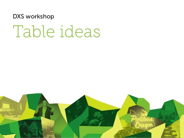 #DelightFTW  DXS workshop  Table ideas