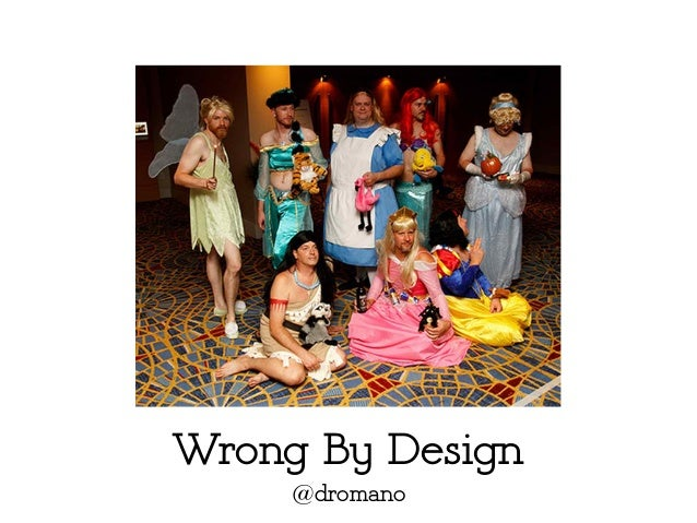 Wrong By Design @dromano