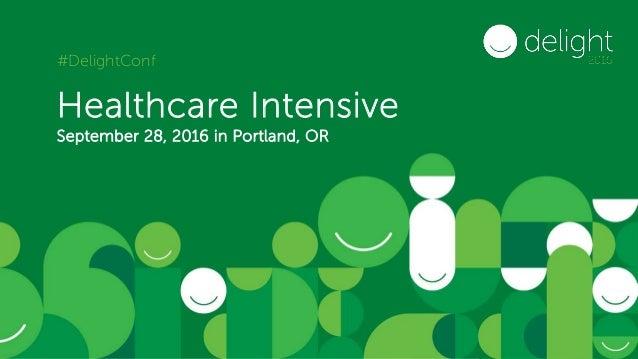 #DelightConf Healthcare Intensive September 28, 2016 in Portland, OR #DelightConf
