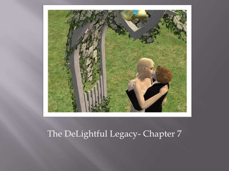 The DeLightful Legacy- Chapter 7<br />