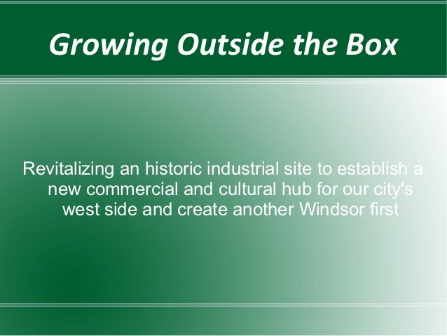 Growing Outside the BoxRevitalizing an historic industrial site to establish a  new commercial and cultural hub for our ci...