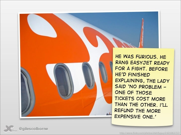 He was furious. He                  rang easyjet ready                  for a fight. Before                  he'd finished...