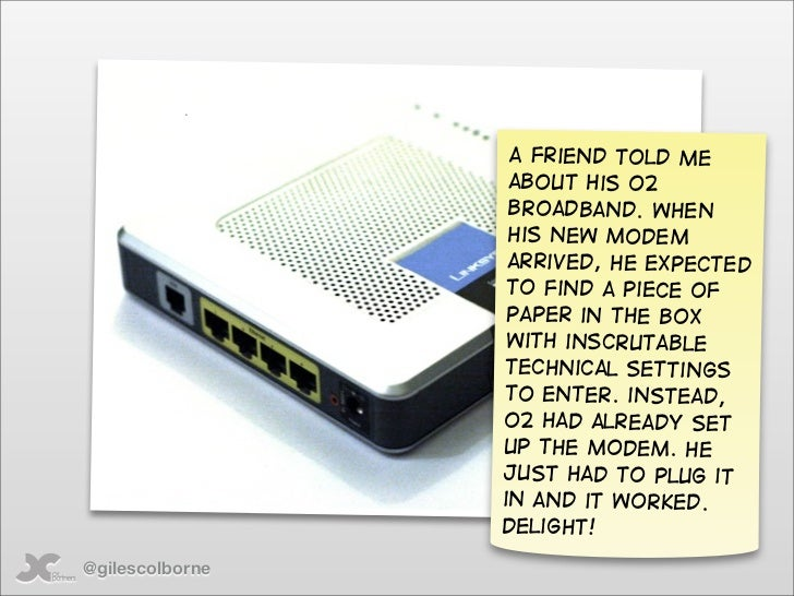 A friend told me                   about his o2                   broadband. When                   his new modem         ...
