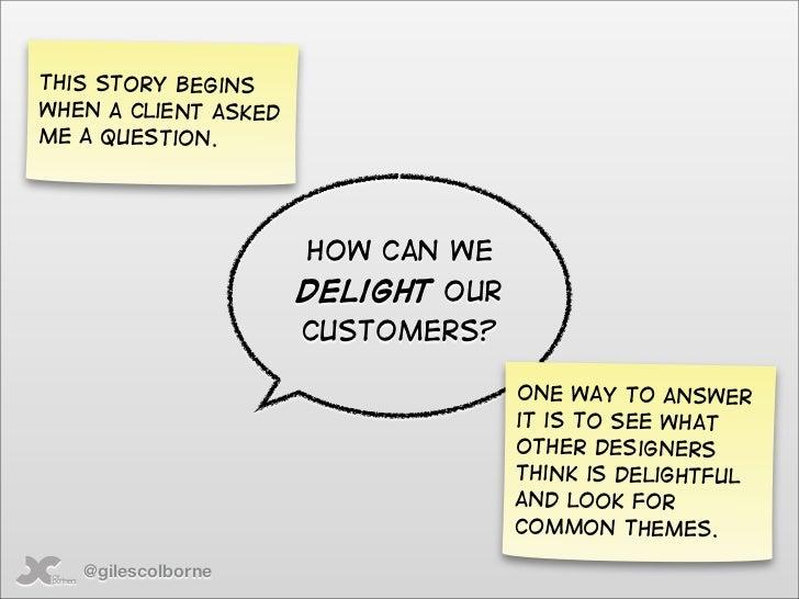 Designing for delight (Giles Colborne) Slide 2