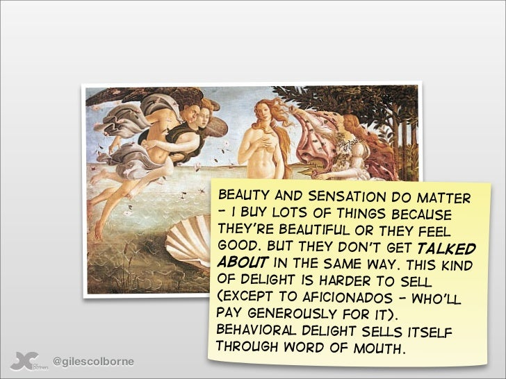 beauty and sensation do matter                  - i buy lots of things because                  they're beautiful or they ...