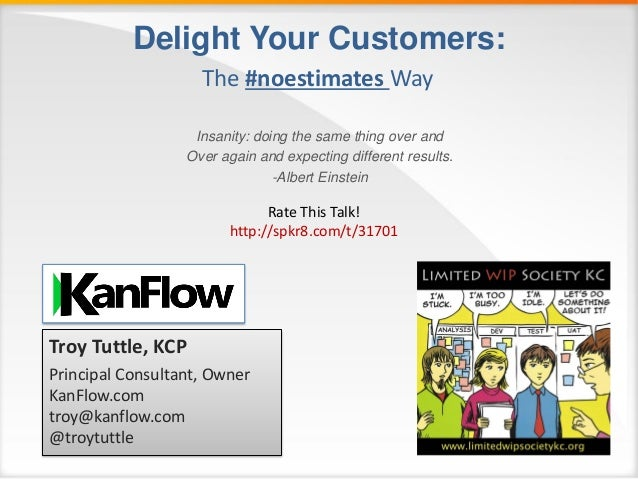 Delight Your Customers: Insanity: doing the same thing over and Over again and expecting different results. -Albert Einste...