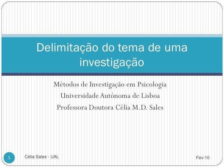 Delimitação do tema de uma                  investigação                   Métodos de Investigação em Psicologia          ...